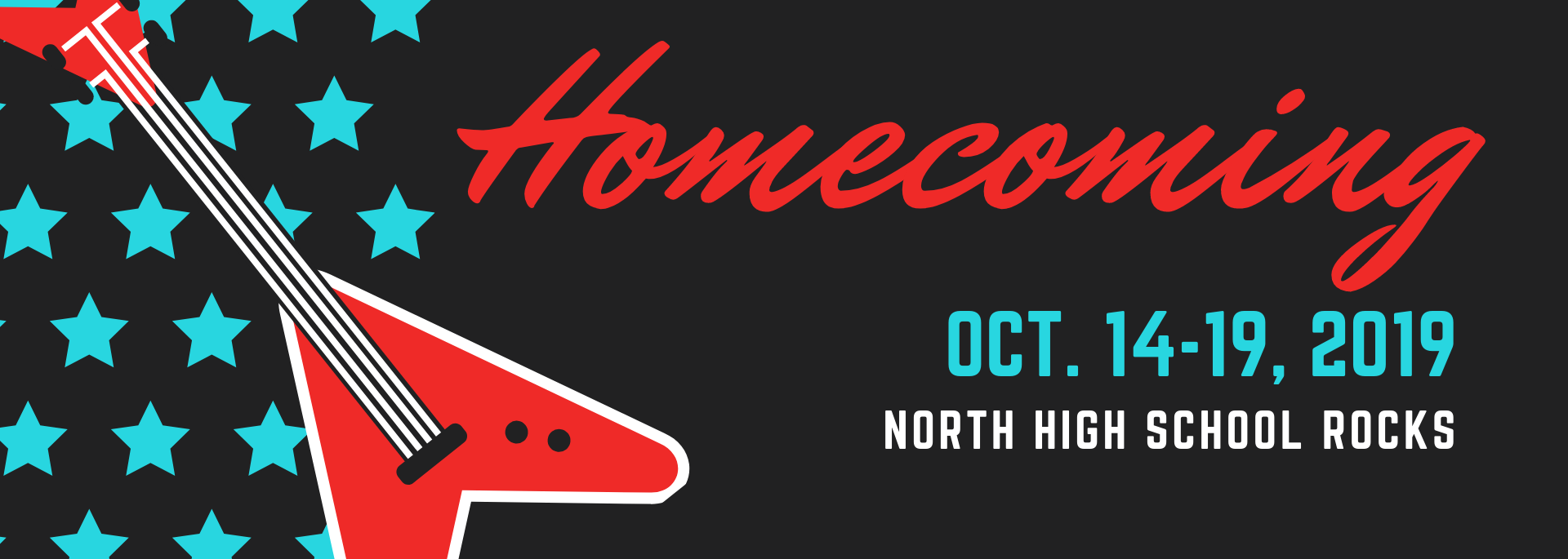 "Black background with blue stars and a red guitar.  The word ""Homecoming"" in red with ""Oct. 14-19, 2019"" in blue and ""NORTH HIGH SCHOOL ROCKS"" in white lettering"